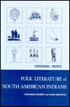 Folk Literature of South American Indians: General Index (Ucla Latin American Studies)