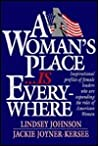 Woman's Place is Everywhere: Inspirational Profiles of Female Leaders Who Are Expanding the Roles of American Women