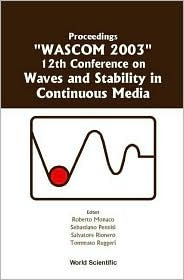 """Proceedings """"Wascom 2003"""" 12th Conference on Waves and Stability in Continuous Media: Villasimius (Cagliari) Italy"""