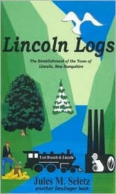 Lincoln Logs: The Establishment of the Town of Lincoln, New Hampshire Historical Fiction