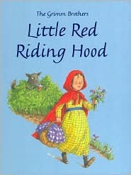 The Grimm Brothers Little Red Riding Hood By Ronne Randall