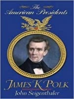 James K. Polk (The American Presidents, #11)