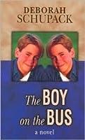 The Boy On The Bus [A Novel]