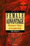 The Female Advantage: Women's Ways of Leadership