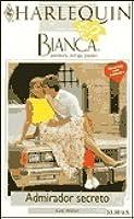 Admirador Secreto (Flirting with Danger) (Harlequin Bianca, #855)