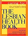 The Lesbian Health Book by Jocelyn White