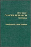 Advances in Cancer Research, Volume 65: Foundations in Cancer Research