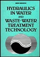 Hydraulics in Water and Waste-Water Treatment Technology