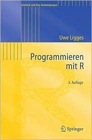 Programmieren mit R (Statistik und ihre Anwendungen)