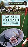 Tacked to Death (Horse Lover's Mystery, #3)