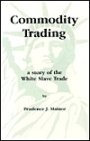 Commodity Trading: A Story of the White Slave Trade