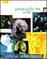 Grasping for the Wind: The Search for Meaning in the 20th Century