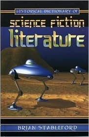 Historical Dictionary of Science Fiction Literature (Historical Dictionaries of Literature & the Arts 1)