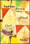 Paul Klee: Painting Music