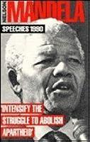 "Nelson Mandela, Speeches 1990: ""Intensify The Struggle To Abolish Apartheid"""
