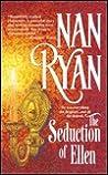 The Seduction Of Ellen by Nan Ryan