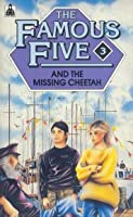 The Famous Five and the Missing Cheetah (The Famous Five: Claude Voilier Sequels, #3)