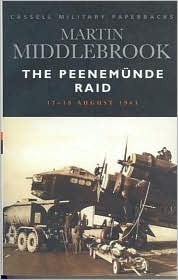 The Peenemunde Raid: The Night of 17-18 August 1943 (Cassell Military Classics)