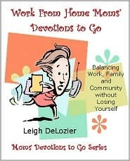 Work From Home Moms' Devotions to Go