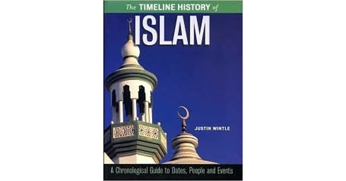 The Timeline History of Islam by Justin Wintle