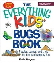 The Everything Kids Bugs Book