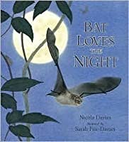 Bat Loves the Night: Read and Wonder by Nicola Davies