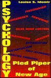 Psychology: Pied Piper of New Age  by  Louise S. Idomir