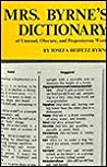 Mrs. Byrne's Dictionary of Unusual, Obscure and Preposterous Words