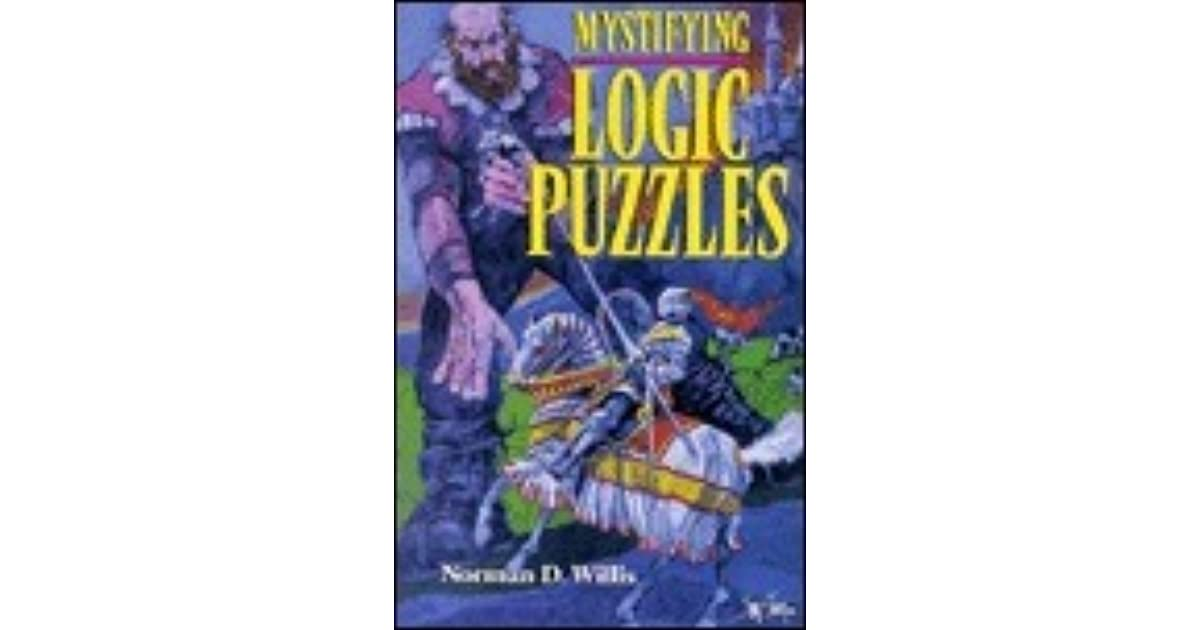 Mystifying Logic Puzzles By Norman D Willis