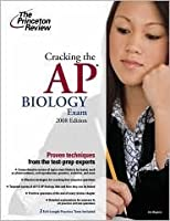 Cracking the AP Biology Exam, 2008 Edition (College Test Prep)