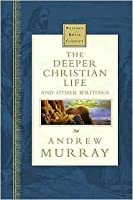 The Deeper Christian Life and Other Writings: Nelson's Royal Classics