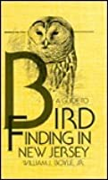 A Guide to Bird Finding in New Jersey: First Edition