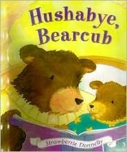 Hushabye, Bearcub