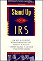 Stand Up To The Irs: How To Handle Audits, Tax Bills And Tax Court