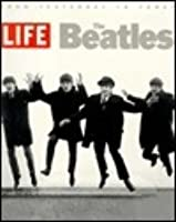 The Beatles: From Yesterday To Today by LIFE Magazine