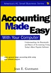 Accounting Made Easy with Your Computer: Understanding the Buzzwords and Basics of Accounting Using Today's Most Popular Software