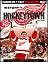 History of Hockeytown by Detroit Red Wings