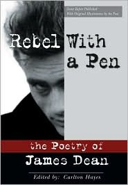 Rebel with a Pen: The Poetry of James Dean