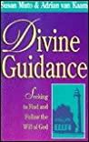 Divine Guidance: Seeking to Find and Follow the Will of God