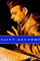 Saint-Exupery: a Biography