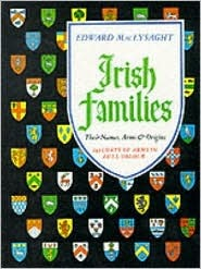 """Irish Families: """"Their Names, Arms and Origins"""""""