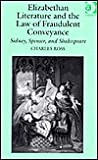 Elizabethan Literature and the Law of Fraudulent Conveyance: Sidney, Spenser, and Shakespeare