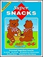 Super Snacks: Seasonal Sugarless Snack Recipes for Young Children No Sugar, No Honey, No Artificial Sweeteners