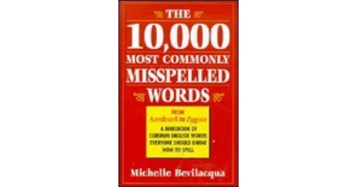 The 10000 Most Commonly Misspelled Words A Handbook Of Common