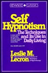 Self-Hypnotism: The Techniques and Its Use in Daily Living (Reward classics)