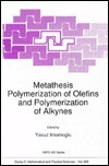 Metathesis Polymerization of Olefins and Polymerization of Alkynes