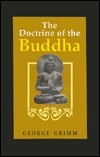 Grimm  George - The Doctrine of the Buddha  The Religion of Reason and Medi
