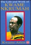 The Life and Work of Kwame Nkrumah