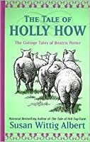 The Tale of Holly How (Beatrix Potter Mystery Book 2)