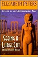 Seeing a Large Cat (Amelia Peabody, #9)